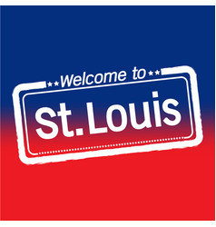 Welcome to st louis city design vector