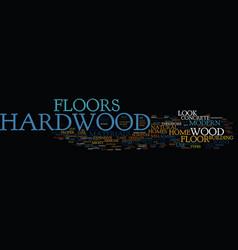 Beauty hardwood floors text background vector