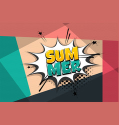 summer comic text speech bubble pop art vector image