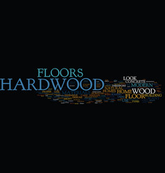 The beauty of hardwood floors text background vector