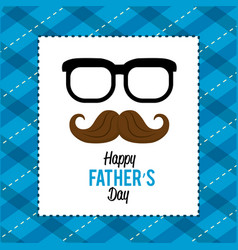 happy father day card with mustache and glasses vector image vector image