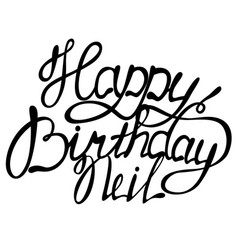 happy birthday neil name lettering vector image