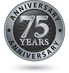 75 years anniversary silver label vector image