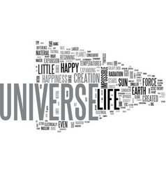 Be happy for happiness universe and life were vector
