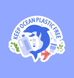 keep ocean plastic free global pollution problem vector image