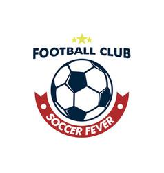 soccer fever big ball footbal club emblem vector image