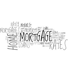a guide to home mortgage rates text word cloud vector image