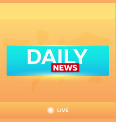 mass media daily news breaking news banner live vector image vector image