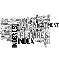 a guide to indexes and futures text word cloud vector image