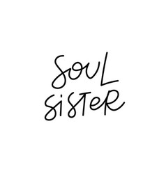 Soul sister calligraphy quote lettering vector
