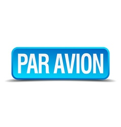 Par avion blue 3d realistic square isolated button vector image