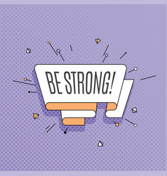 Be strong retro design element in pop art style vector