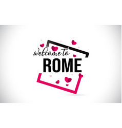 rome welcome to word text with handwritten font vector image