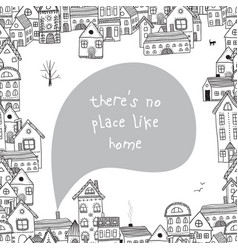 There is no place like home quote vector