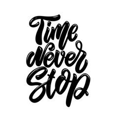 time never stop lettering phrase design element vector image