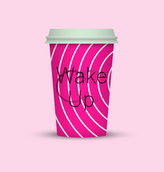 fashion stylish coffee cup with the words wake up vector image