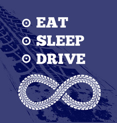 Motivational text for driver eat sleep drive vector
