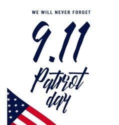 Patriot day background we will never forget text vector
