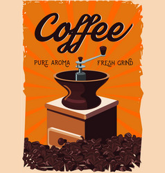 Vintage poster with retro coffee grinder old vector