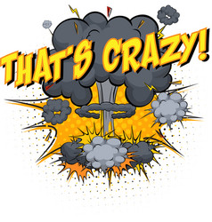 word thats crazy on comic cloud explosion vector image