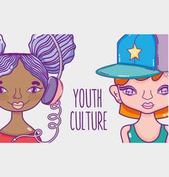 Youth culture millenial womens cartoon vector