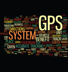 the benefit of a gps system text background word vector image vector image