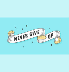 never give up old school vintage ribbon vector image