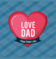 nice card to father day with heart and ribbon vector image vector image