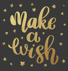 Make a wish lettering phrase in golden style on vector