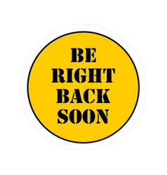 Be right back soon badge sticker shop seller away vector