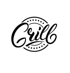 grill hand written lettering logo sign emblem vector image