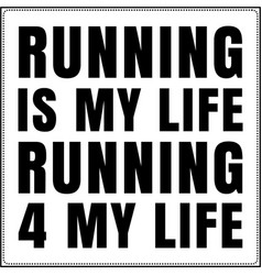 running is my life 4 my life saying typogr vector image