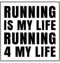 Running is my life running 4 my life saying typogr vector