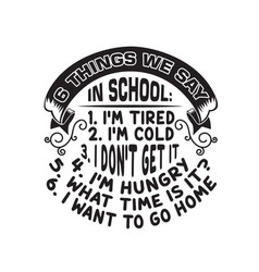 School quotes and slogan good for t-shirt 6 vector