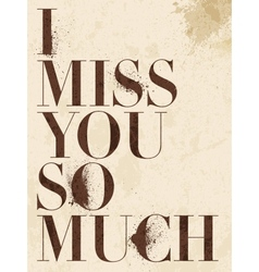 Vintage Miss You love poster or postcard vector