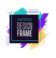 Frame square shape brush paint artistic design vector