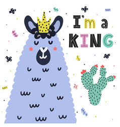 i am a king colorful card with a cute llama funny vector image