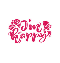 i m happy red calligraphy lettering text vector image