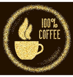 Natural 100 Quality coffee type with cup on Golden vector image vector image