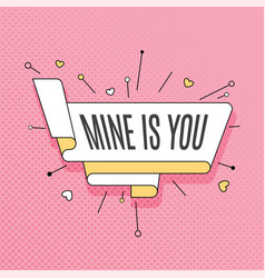mine is you retro design element in pop art style vector image vector image