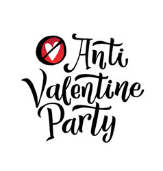 Anti valentines party black lettering white vector