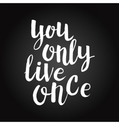Hand drawn phrase You only live once vector image