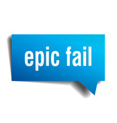 Epic fail blue 3d speech bubble vector