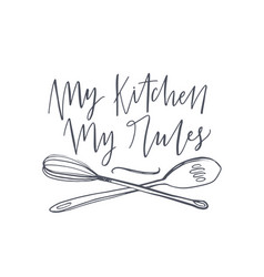 My kitchen rules slogan handwritten vector