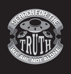 ufo quotes and slogan good for print search vector image