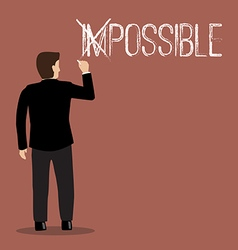 Businessman changing the word impossible into vector