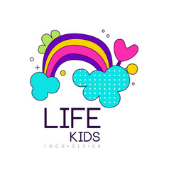 Kids life logo design bright label with rainbow vector