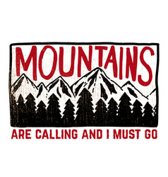 mountains are calling and i must go hand drawn vector image