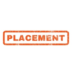 Placement Rubber Stamp vector