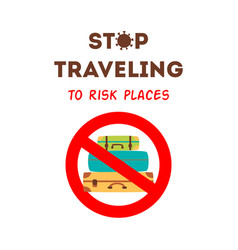 Stop traveling to risk places text covid-19 vector